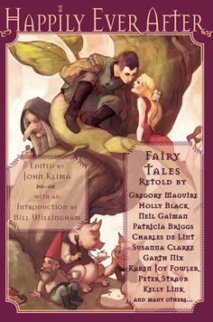 Fairy tale retellings by some of the best storytellers today. Great anthology.