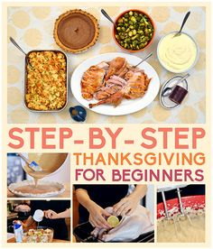 The Easiest Thanksgiving That Anyone Can Make...step-by-step pictures and instructions on how to make an entire Thanksgiving dinner!