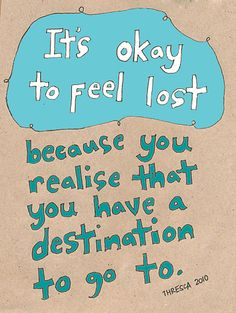 It's okay to feel lost...