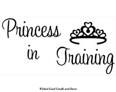Vinyl Wall Decal 24x12  Princess in training by WickedGoodDecor, $14.95