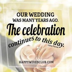 """""""Our wedding was many years ago. The celebration continues to this day."""" -Gene Perret"""