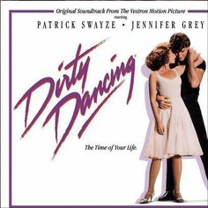 Dirty Dancing - I carried a water melon