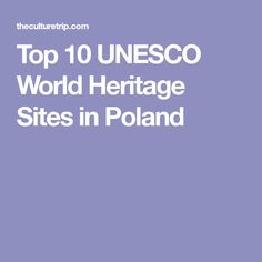 Top 10 UNESCO World Heritage Sites in Poland