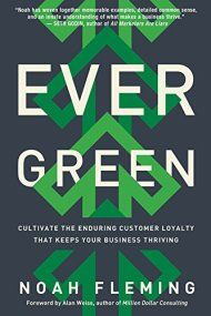 Evergreen: Cultivate The Enduring Customer Loyalty That Keeps Your Business Thriving by Noah Fleming ebook deal