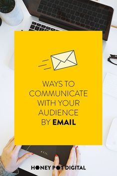 Ways to communicate with your audience by email — Honey Pot Digital Marketing Articles, Email Marketing Strategy, Inbound Marketing, Marketing And Advertising, Business Marketing, Online Marketing, Business Tips, Online Business, Digital Marketing