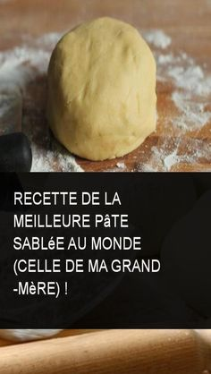 Recette de la meilleure pâte sablée au monde (celle de ma grand -mère) ! Shortbread, Sweet Recipes, Cake Recipes, Cooking Chef, Quiche, Food Cakes, Crepes, Food Porn, Food And Drink