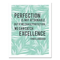 Perfection and Excellence Quote Art Print