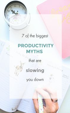 7 most popular productivity myths (aka excuses) | Holly | A Branch of Holly