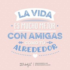 ¿A qué compañera de risas le dedicas este viral? #mrwonderfulshop Life is much better with friends like you around. How about dedicating today's viral message to your accomplice in fun?