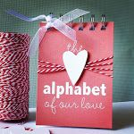 Make book with alphabet using each letter to tell him something I love about him. Great for Birthday, Anniversary, Christmas or Just Because...