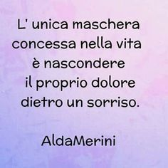 Alda Merini:Also Glenn said that... your smile is a tin disguise... 💖