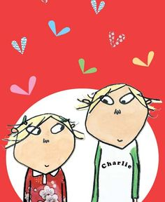 "Charlie and Lola... I think I ""absolutely and extremely"" like them more than my kid does!"