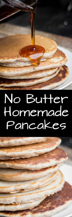 Fluffy Homemade Pancakes recipe that doesn't need butter. These are so delicious you won't even miss the butter!