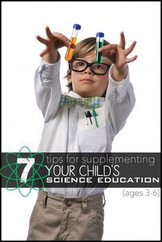 7 Tips for Supplementing Your Child's Science Education (ages 3-6)   Tipsaholic.com