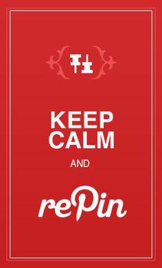 Keep Calm=rePin!