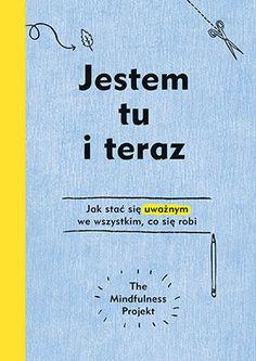 Jestem tu i teraz. Projekt mindfulness -   Frey Alexandra, Totton Autumn , tylko w empik.com: 20,99 zł. Przeczytaj recenzję Jestem tu i teraz. Projekt mindfulness. Zamów dostawę do dowolnego salonu i zapłać przy odbiorze!