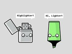 Type of Pun: homophonic (1) Highlighter: A usually fluorescent marker used to mark important passages of text. (2) Lighter: A mechanical device for lighting a cigarette, cigar, or pipe.