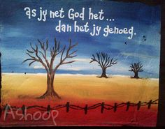 As jy net God het. Afrikaanse Quotes, Sweet Quotes, African Animals, Wedding Quotes, Autumn Theme, Something Beautiful, Sign Quotes, Naive, Bible