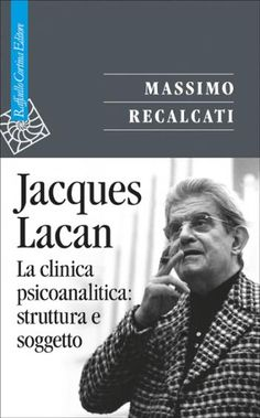 RECENSIONE Massimo Recalcati Jacques Lacan. Volume II. La clinica psicoanalitica: struttura e soggetto.   www.psychiatryonline.it