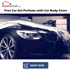#Autofurnish Great Summer Offer Get Free Car Gel Perfume with #CarBodyCover Shop Now @ http://www.autofurnish.com/car-body-cover