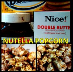 DIY Nutella popcorn.  This is a family favorite!  You could replace nutella for peanut butter, caramel, chocolate, or any other substance like that! Tutorial here!