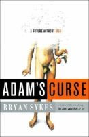 Adam's curse : a future without men by Bryan Sykes