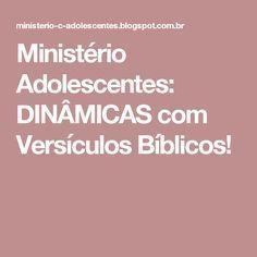 Ministério Adolescentes: DINÂMICAS com Versículos Bíblicos!