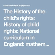 The History of the child's rights: History of child rights: National curriculum in England: mathematics progra. Child Rights, Key Stage 1, National Curriculum, Mathematics, About Uk, England, Teacher, Education, History