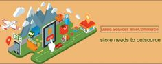 Basic Services an eCommerce store needs to outsource