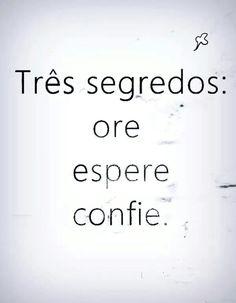 #Segredos #Ore #Espere #Confie