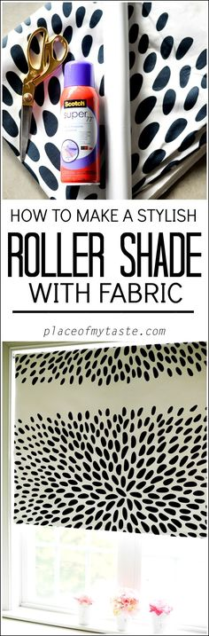 I love this stylish roller shade. All you need is spray glue and fabric to pretty up an ordinary roller shade.