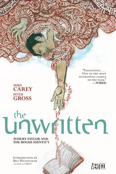 THE UNWRITTEN VOL. 1: TOMMY TAYLOR AND THE BOGUS IDENTITY | Vertigo Comics  I love this series! Brilliant for those who think comic books are only about disguised superheros with masks or capes. This incorporates lots of great literary allusions of the best classics.
