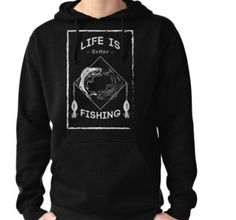 Life is better fishing hoodie. Cool design for all fishermen. #fishing #hoodie