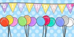 Balloon Themed Birthday Display Pack - This fantastic display pack features all the resources you could need to make your balloon themed birthday display!