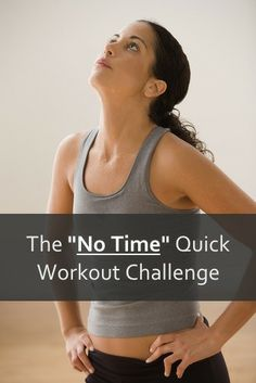 """No more excuses! This """"no time"""" quick challenge will get your heart racing and blood pumping."""