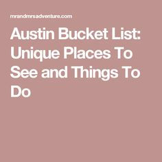Austin Bucket List: Unique Places To See and Things To Do