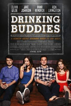 "This movie is really good, definitely worth watching....... ""Drinking Buddies"" (2013)"