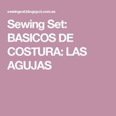 Sewing Set: BASICOS DE COSTURA: LAS AGUJAS