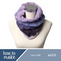 A410 Lace Cowl - Lincraft- Yarn Project- Yarn Pattern- Knitting Pattern- Knitting Project- Cakes Yarn  Full Project available at www.lincraft.com.au