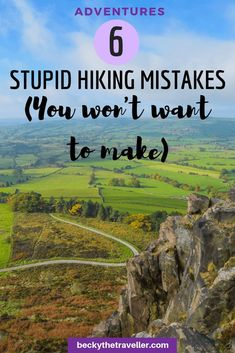 6 Stupid Hiking Mistakes I Made (That You Won't Want To)