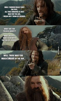 Aragorn, no. Go to your room and think about what you just did.