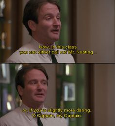 """The film Dead Poets Society is a film that explores the idea of """"Carpe Diem"""" (seize the day)Dead Poets Society was a mov. Robin Williams Jumanji, Dead Poets Society Quotes, Oh Captain My Captain, Der Club, Ingles Online, Movie Lines, About Time Movie, Film Quotes, Great Movies"""