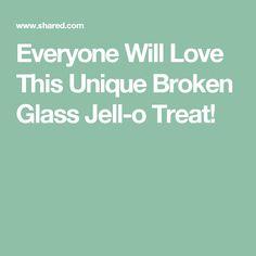 Everyone Will Love This Unique Broken Glass Jell-o Treat!