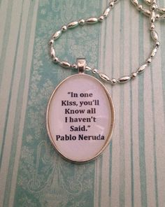 Pablo Neruda Quote Necklace on Etsy, $7.99