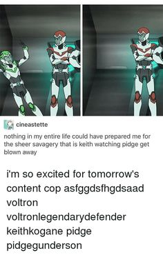 Memes, , and Voltron: cineastette nothing in my entire life could have prepared me for the sheer savagery that is keith watching pidge get blown away