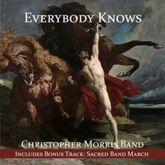 Everybody Knows ~ The Christopher Morris Band, http://www.amazon.com/dp/B004GNEF3A/ref=cm_sw_r_pi_dp_dvnZpb0C69E2J