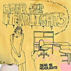 Dear And The Headlights- wish these guys were still making their music