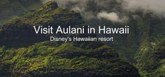Family travel ideas, Aulani in Hawaii, Disney's Hawaiian resort, family travel destination, Disney travel, Disney with kids, Disney Hawaii, Disney family travel