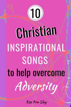 Top 10 Inspirational Songs To Overcome Adversity - Rise Pin Slay Christian Inspiration, Life Inspiration, Overcoming Adversity, Inspirational Blogs, Christian Songs, Help Me, Trials, Dreaming Of You, How To Become