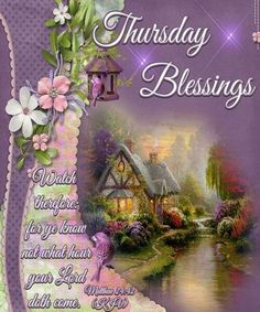 Have a Blessed Thursday! Thursday Greetings, Happy Thursday Quotes, Monday Morning Quotes, Good Morning Thursday, Thankful Thursday, Good Morning Greetings, Sunday Qoutes, Hello Thursday, Morning Gif